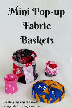 Mini Pop-up Fabric Baskets - cute and simple to make.