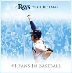 Tampa Bay Rays - Finally, at #1 of the  12 Rays of Xmas holiday countdown...it's all us, the fans! GO RAYS IN 2014!