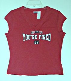 Designer Women Junior Be Nice Or You're Fired 27 T-Shirt Top XL 15 Red You Are