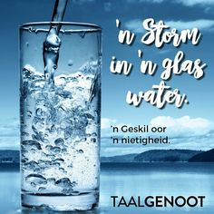 'n Storm in 'n glas water. Well Water System, Water Well, Water Systems, Water For Health, Afrikaans Quotes, Word Play, Water Treatment, Idioms, Language