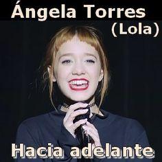Acordes D Canciones: Ángela Torres (Lola) - Hacia adelante