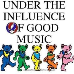 Steal Your Dancin' Music Always Be Grateful, Grateful Dead, After All These Years, Under The Influence, True Words, Good Music, I Am Awesome, Sayings, Robin
