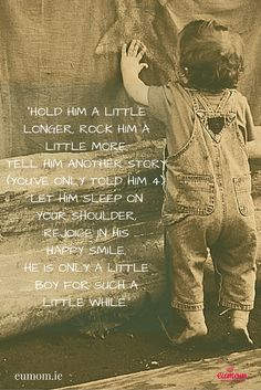 Kids Discover little boy quotes Hold him a little longer rock him a little more. Son Quotes From Mom, Mother Son Quotes, My Children Quotes, Grandma Quotes, Mommy Quotes, Baby Quotes, Daughter Quotes, Quotes For Kids, Family Quotes