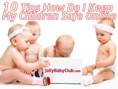 10-tips-how-do-i-keep-my-children-safe-online-from-jolly-baby-club