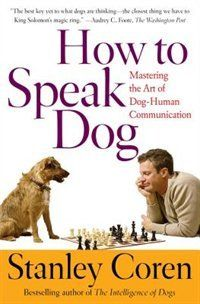 "Read ""How To Speak Dog Mastering the Art of Dog-Human Communication"" by Stanley Coren available from Rakuten Kobo. ""A must read for all dog owners."" —The Washington Post ""The best key to what dogs are thinking. Dog Training Books, Dog Training Tips, Dog Psychology, Communication Book, Dog Information, What Dogs, Dog Books, Dog Gifts, Dog Lovers"
