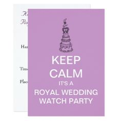Royal Wedding Watch Party KEEP CALM Invitation - wedding invitations cards custom invitation card design marriage party