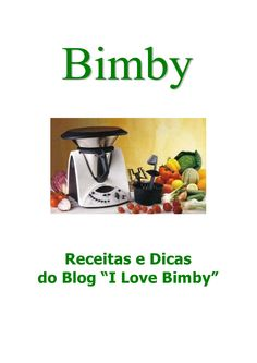 Receitas e Dicas - I Love Bimby Yummy Appetizers, Make It Simple, Nom Nom, Food And Drink, Blog, Kitchen Appliances, Favorite Recipes, Cooking, Anita