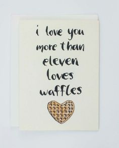 Stranger Things Eleven I Love You Eggo Waffles Greeting Card Fremde Dinge elf ich liebe dich Eggo Waffles Grußkarte Stranger Things Netflix, Stranger Things Gifts, Stranger Things Steve, Stranger Things Aesthetic, Wish Quotes, Funny Quotes, Birthday Love, Love You More Than, Love Valentines