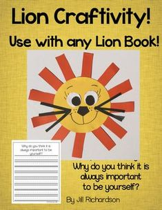 Have fun with your children making this lion craftivity!Use it with many different Lion books!Dandelion by Don FreemanLibrary Lion by MIchelle KnudsenLeo the Late Bloomer by Robert KrausTawny Scrawny Lion by Kathryn JacksonRead Dandelion!Integrate opinion writing by having them answer:Why do you think it is important to always be yourself?This activity covers the common core opinion writing standards.Integrates art with writing!