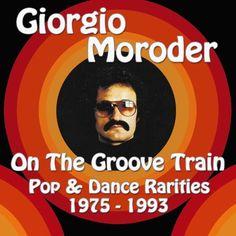 Giorgio Moroder - On the Groove Train-Pop & Dance Rarities 1975-93 #bardus #bardusbarus #simonebardazzi