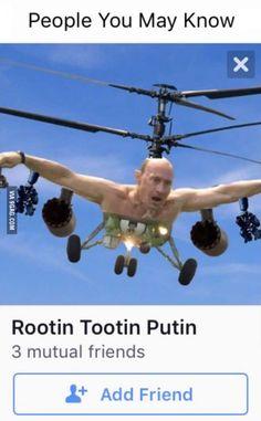 Keep Rootin, Putin