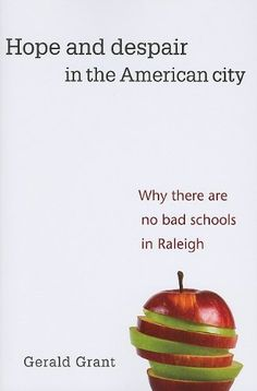 Hope and Despair in the American City: Why There Are No Bad Schools in Raleigh by Gerald Grant, http://www.amazon.com/dp/0674060261/ref=cm_sw_r_pi_dp_PBBOqb1XCJ4K2