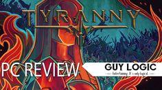 Tyranny - Logic Review