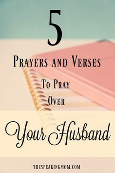5 Prayers and Verses to Pray Over Your Husband