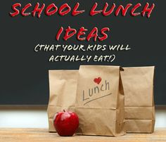 School Lunch Ideas (that your kids will really eat) - Or so she says...