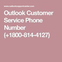 Outlook Customer Service Phone Number (+1800-814-4127)