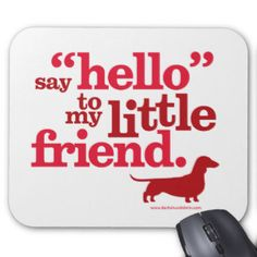 Hello to my Little Friend Mouse Pad