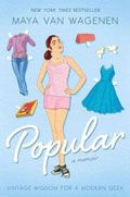 Popular: Vintage Wisdom for a Modern Geek by Maya Van Wagenen -- YARP Middle School 2015-16 Nominee