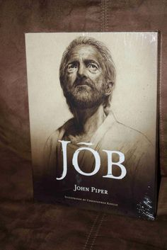 JOB- Poetry by John Piper, Fully Illustrated by Christopher Koelle