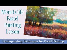Underpainting Techniques for Pastel Painting - YouTube