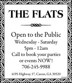 Open to the Public   Wednesday - Saturday   5pm - 12am    Call to book your parties or eve... | The Flats - Canon, GA #georgia #LavoniaGA #shoplocal #localGA