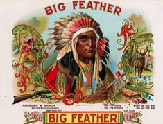 Native Americans in Cigar Label Advertising Vintage Labels, Vintage Ads, Vintage Images, Vintage Prints, Vintage Signs, Vintage Posters, Cigar Box Art, Vintage Cigar Box, Cigar Boxes