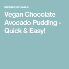 Vegan Chocolate Avocado Pudding - Quick & Easy!