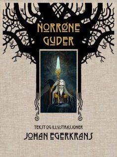 """""""Norrøne guder"""" av Johan Egerkrans Ark, Illustrators, Reading, Cover, Books, Movie Posters, Artists, Libros, Book"""