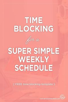 Time Blocking Tips for a Super Simple Weekly Schedule | Here are 12 productivity hacks to help you simplify your week and get tons of stuff done, PLUS a free time blocking template. Enjoy! #productivity #timeblocking