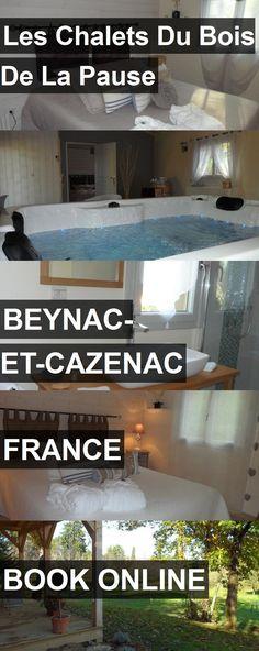 Hotel Les Chalets Du Bois De La Pause in Beynac-et-Cazenac, France. For more information, photos, reviews and best prices please follow the link. #France #Beynac-et-Cazenac #travel #vacation #hotel