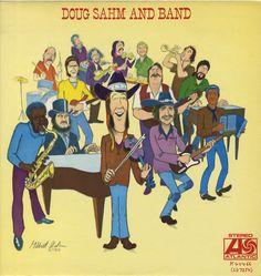 """""""Doug Sahm And Band"""" (1973, Atlantic).  Band inclues Bob Dylan."""