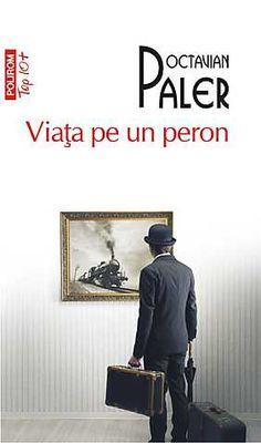 Viața pe un peron - Paler Octavian Make Time, Ebook Pdf, Reading, Books, Top, Fictional Characters, Romania, Link, House