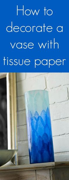 Learn how to decorate a vase with tissue paper and Mod Podge. Such an easy way to update a plain glass piece, and makes a great gift! via @modpodgerocks
