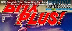BMX Freestyle Team Show Rider Alex Landeros Featured on January's 2015 Cover of BMX PLUS Magazine!