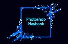 Photoshop Playbook, tutoriais para quem usa Photoshop