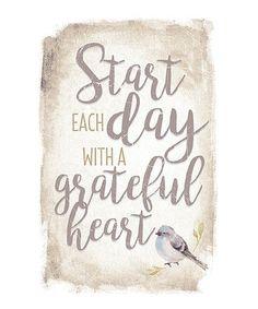 Another great find on #zulily! 'Start Each Day' Wood Plaque #zulilyfinds
