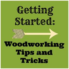 Getting started woodworking. Woodworking.com