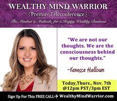 """[Free Training Call] Wealthy Mind Warrior Teleconference presents: """"What Makes Someone Powerful? What makes YOU Powerful"""" with Vanessa Halloum. Click here to get your FREE ACCESS and GIFT mindset reset audio right away: www.wealthymindwarrior.com"""