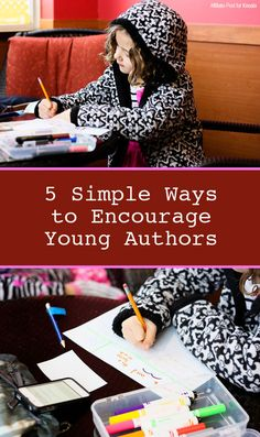 Great list of suggestions for encouraging young writers!