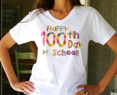 "100 Day activities: FREE ""Happy 100th Day of school"" T-shirt transfer.  All you need is a white T-shirt.  Too cute!"