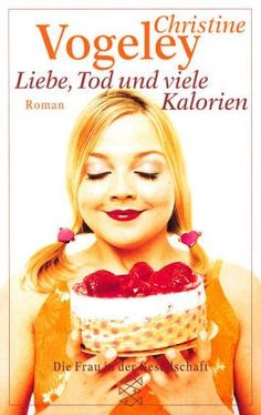 Liebe, Tod und viele Kalorien: Roman von Christine Vogeley https://www.amazon.de/dp/3596140013/ref=cm_sw_r_pi_dp_x_XGBQxb6BS4WTJ