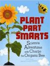 Plant Parts Smarts: Science Adventures with Charlie the Origami Bee (book to buy)