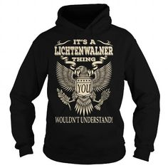 Its a LICHTENWALNER Thing You Wouldnt Understand Last Name T-Shirt