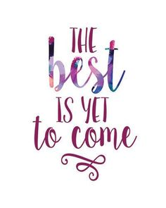 The best is yet to come. 8 x 10 digital print. by FreckledInkling