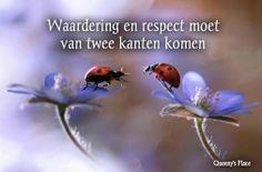 waardering en respect moet van TWEE kanten komen :)