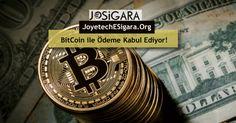 #Bitcoin ile ödeme kabul etmeye başlanmıştır.