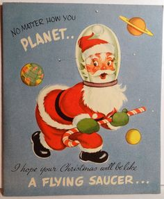 Flying Saucer Santa Vintage Christmas Card love it! #ecrafty