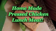 Pressed Lunch Meat From  Roast Chicken!