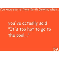 You know you're from North Carolina when