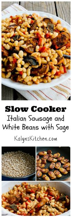 This Slow Cooker Italian Sausage and White beans with Sage is a delicious meal any time of year, and cooking it in the slow cooker will help keep your kitchen cool.  [from KalynsKitchen.com]
